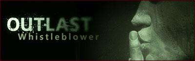 Outlast - Whistleblower - bannière