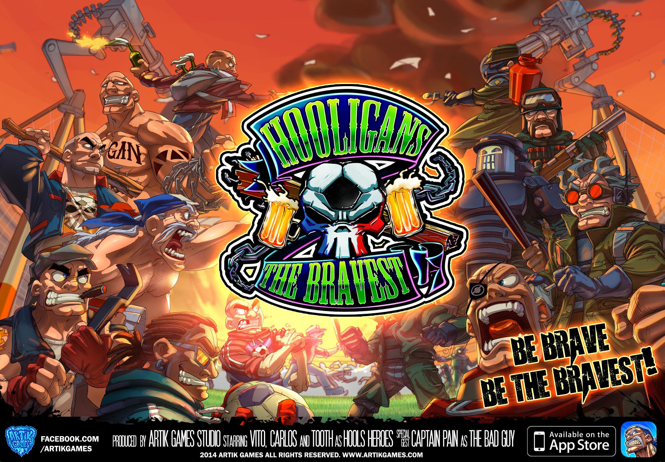Hooligans : The Bravest