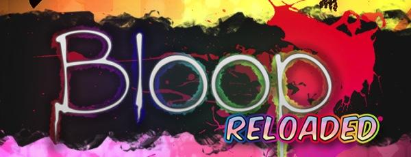 Bloop Reloaded - bannière