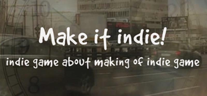 [TEST] Make it indie! – la version pour Steam