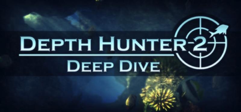 [TEST] Depth Hunter 2: Deep Dive – la version pour Steam