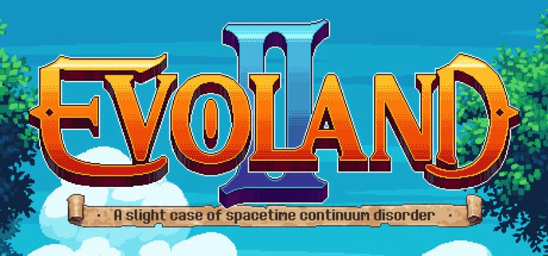 [TEST] Evoland 2 – la version pour Steam