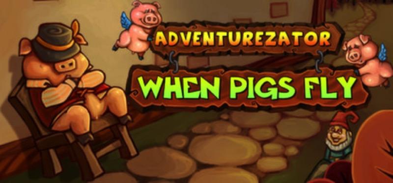 [TEST] Adventurezator: When Pigs Fly – la version pour Steam