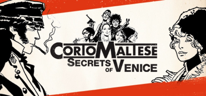 [TEST] Corto Maltese – Secrets of Venice – la version pour Steam