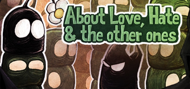 [TEST] About Love, Hate and the other ones – la version pour Steam
