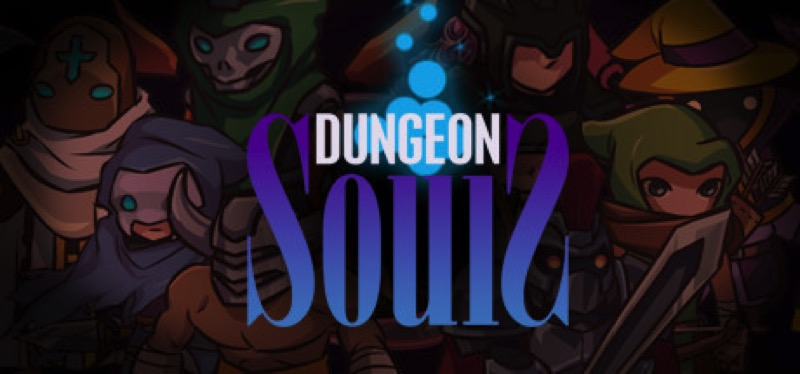 [TEST] Dungeon Souls – la version pour Steam