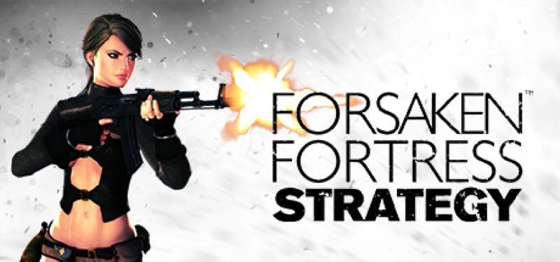 [TEST] Forsaken Fortress Strategy – la version pour Steam