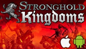 Stronghold Kingdoms - ios & android