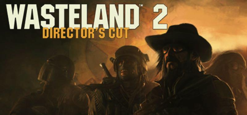 [TEST] Wasteland 2: Director's Cut – la version pour Steam