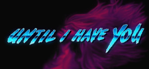 Until I Have You - logo