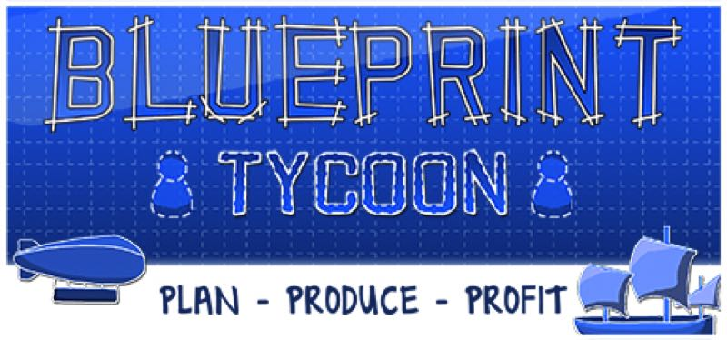 [TEST] Blueprint Tycoon – la version pour Steam