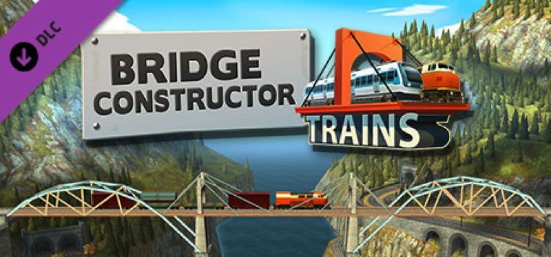 [TEST] Bridge Constructor Trains – la version pour Steam