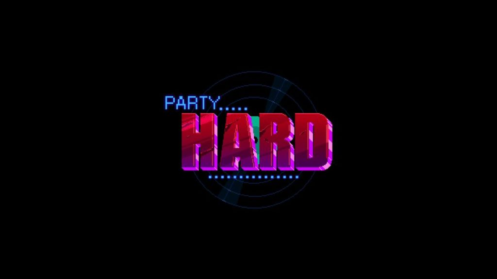 Party Hard - intro