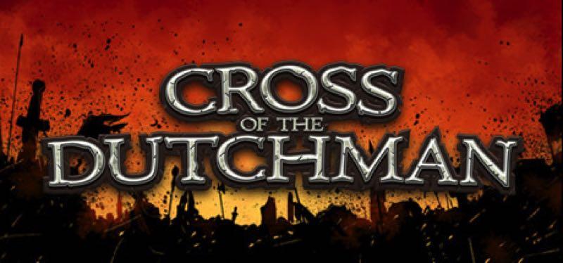 [TEST] Cross of the Dutchman – la version pour Steam