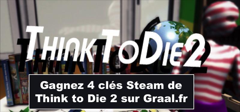 CONCOURS : Gagnez 4 clés Steam du jeu Think To Die 2