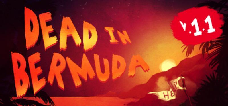 [TEST] Dead In Bermuda – la version pour Steam