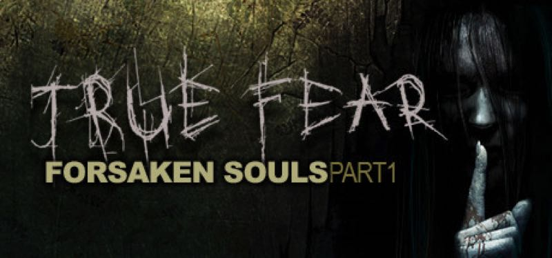 [TEST] True Fear: Forsaken Souls – la version pour Steam