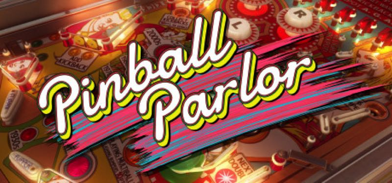 [TEST] Pinball Parlor – la version pour Steam