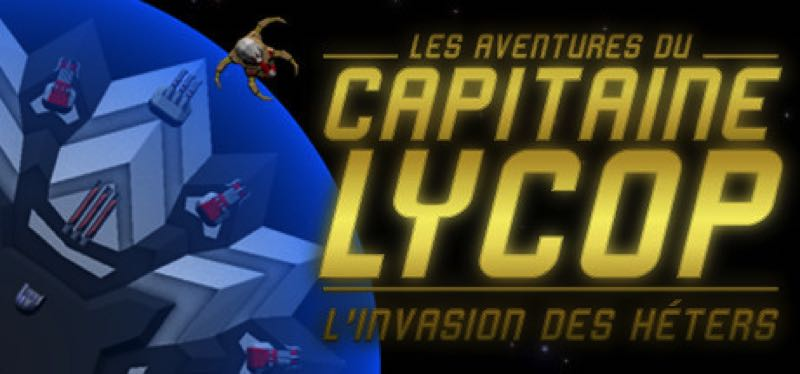 [TEST] Captain Lycop: Invasion of the Heters – la version pour Steam