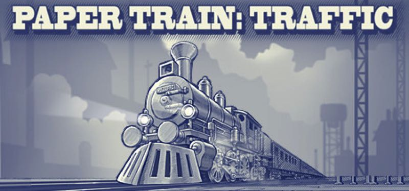 [TEST] Paper Train Traffic – la version pour Steam