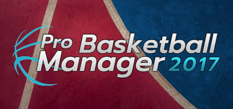 [TEST] Pro Basketball Manager 2017 – la version pour Steam
