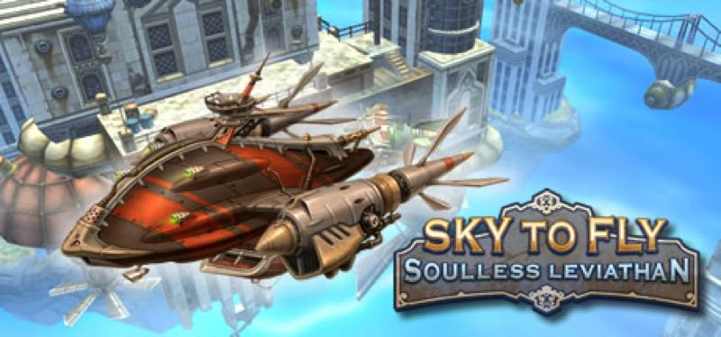 [TEST] Sky to Fly: Soulless Leviathan – la version pour Steam