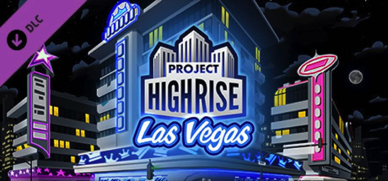 [TEST] Project Highrise: Las Vegas – la version pour Steam
