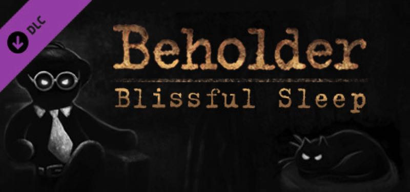 [TEST] Beholder – Blissful Sleep – la version pour Steam