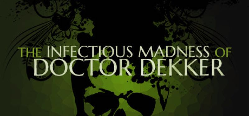[TEST] The Infectious Madness of Doctor Dekker – la version pour Steam