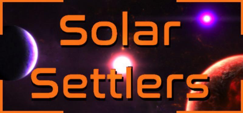 [TEST] Solar Settlers – la version pour Steam