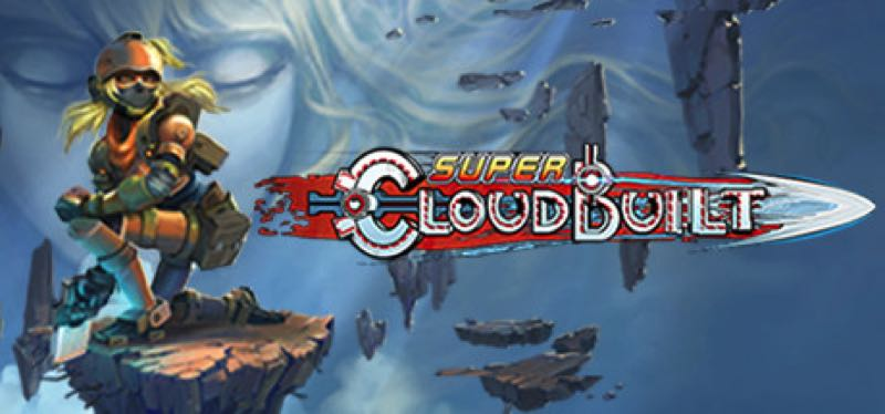 [TEST] Super Cloudbuilt – la version pour Steam