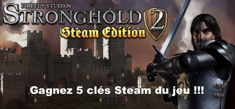CONCOURS : Gagnez 5 clés Steam du jeu Stronghold 2: Steam Edition