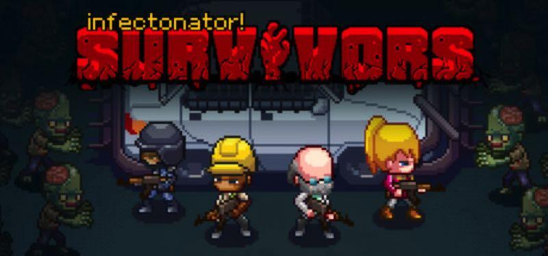 [TEST] Infectonator : Survivors – la version pour Steam