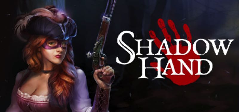 [TEST] Shadowhand – la version pour Steam