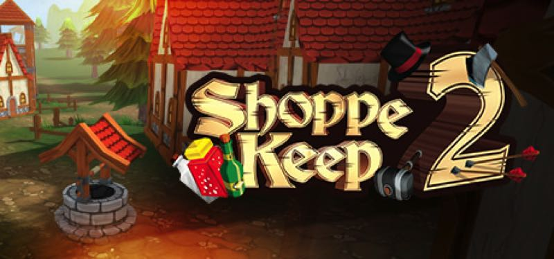 [TEST] Shoppe Keep 2 – version pour Steam