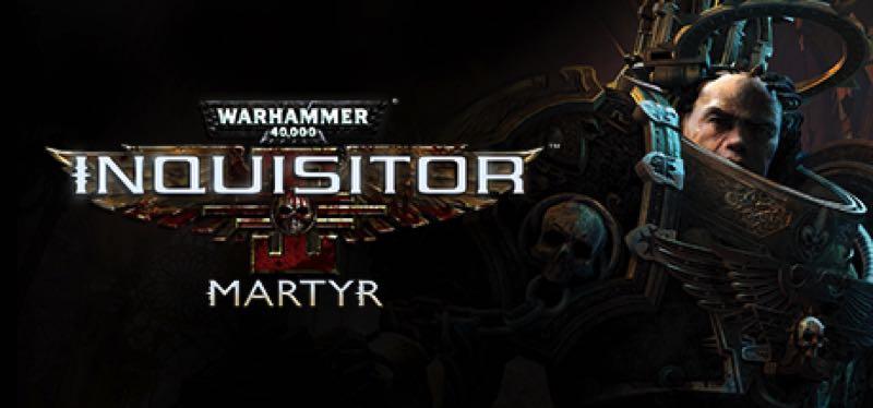 [TEST] Warhammer 40,000: Inquisitor – Martyr – version pour Steam