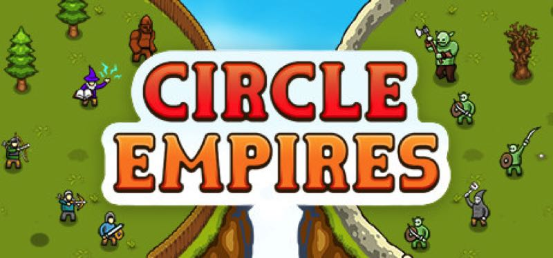 [TEST] Circle Empires – version pour Steam