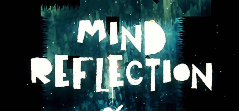[TEST] MIND REFLECTION – version pour Steam