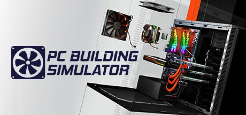 [TEST] PC Building Simulator – version pour Steam
