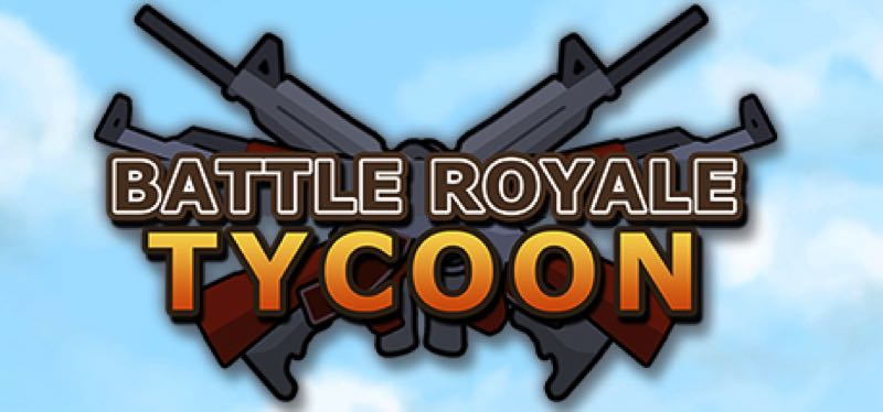 [TEST] Battle Royale Tycoon – version pour Steam