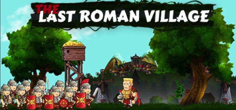 [TEST] The Last Roman Village – version pour Steam