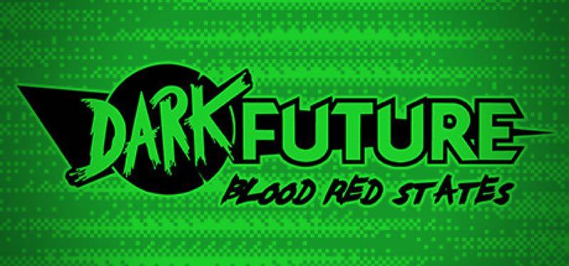 [TEST] Dark Future: Blood Red States – version pour Steam