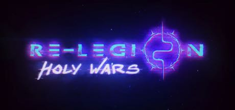 Re-Legion: Holy Wars