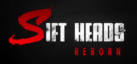 Sift Heads – Reborn