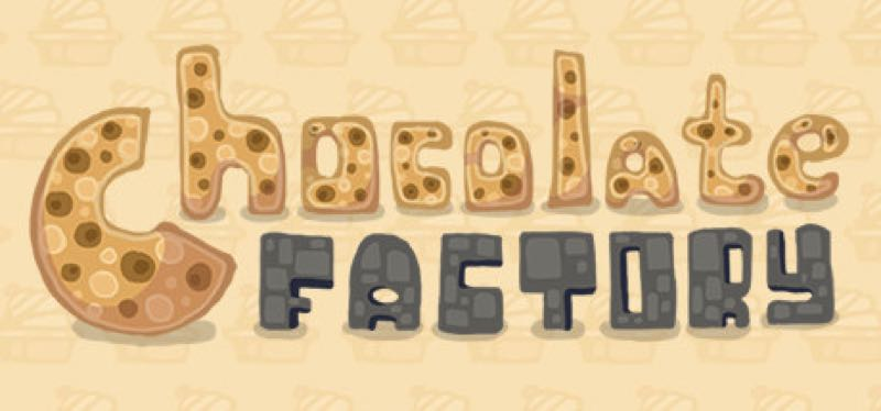 [TEST] Chocolate Factory – version pour Steam