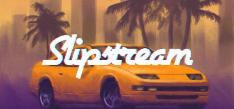 [TEST] Slipstream – version pour Steam