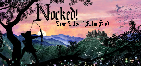 Nocked! True Tales of Robin Hood