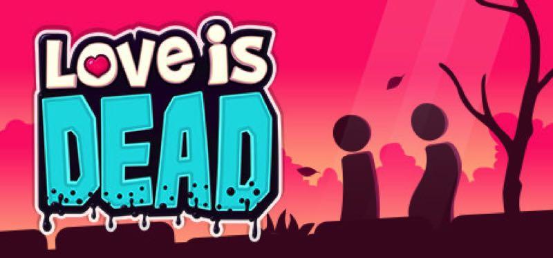 [TEST] Love is Dead – version pour Steam