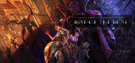 SteamCity Chronicles – Rise Of The Rose