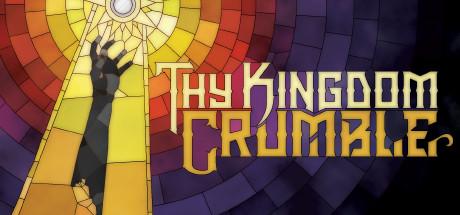 Thy Kingdom Crumble